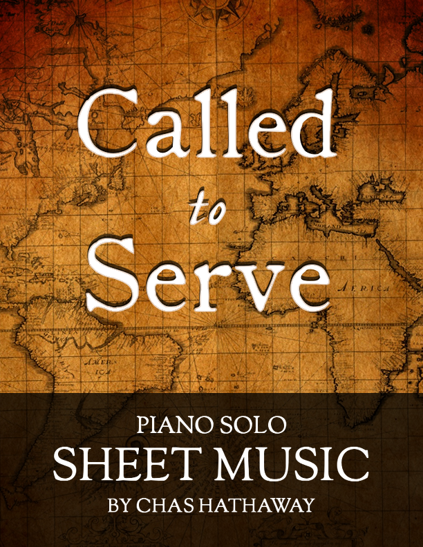 Called to Serve Sheet Music by Chas Hathaway